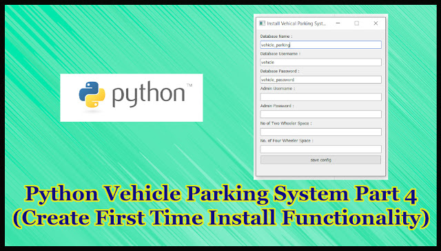 Python Vehicle Parking System Project Part 16.4 | Create First Time Install Functionality