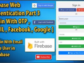 Firebase Authentication Web Login With Email, Google, Facebook, Phone OTP Complete Tutorial Part 3