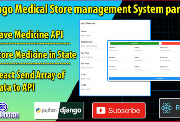 Django React Medical Store Management Part 21 | Save Medicine Details | Store Dynamic Input in State