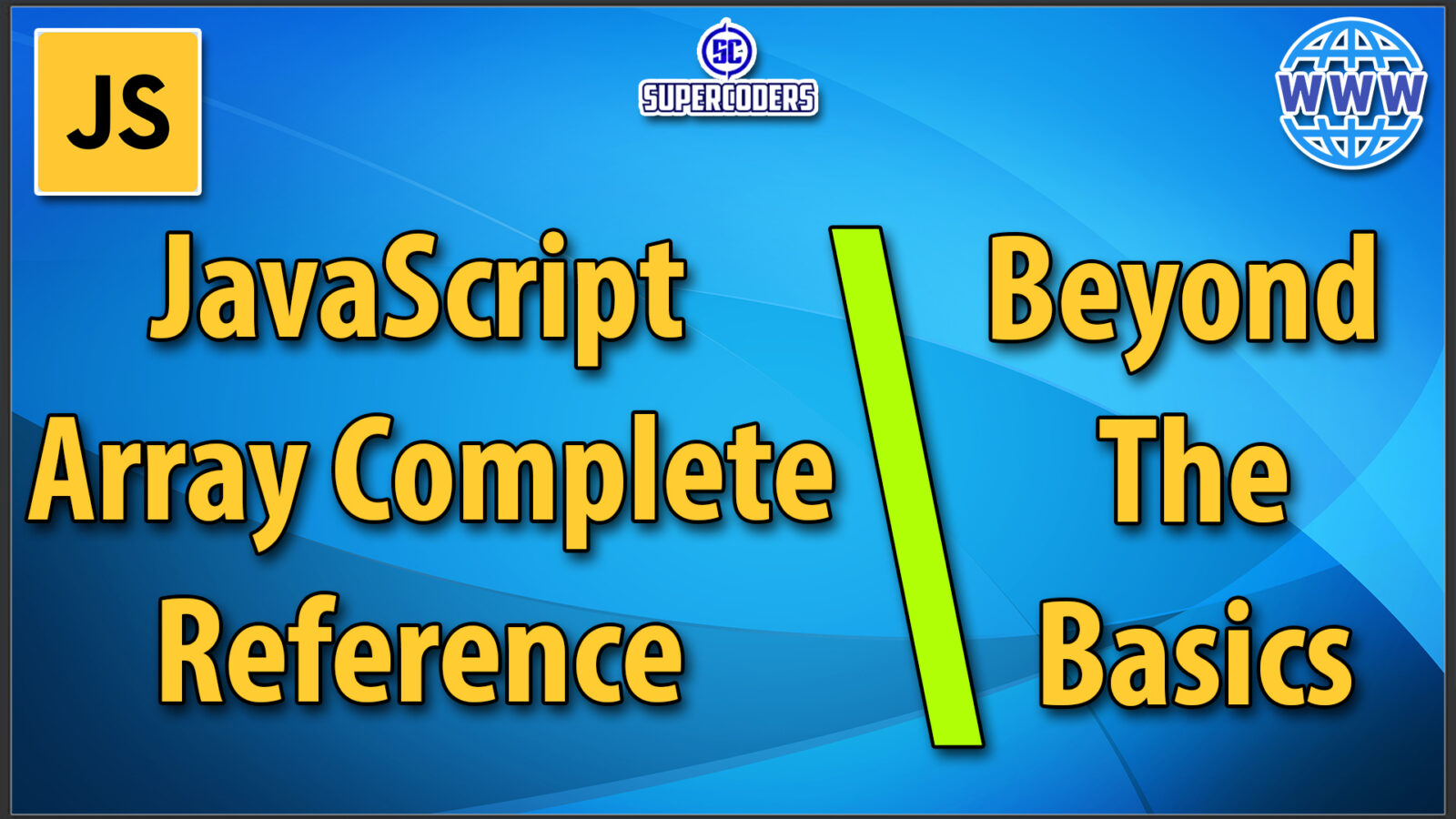 JavaScript Array Complete Reference Tutorial | Beyond The Basics | Sort Filter Spread Map Methods
