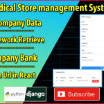 Python Django Medical Store Management Part 17 | Update Company Data | Axios PUT Request in React