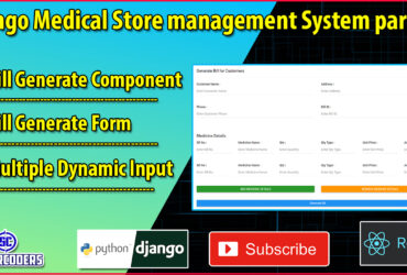 Django React Medical Store Management Part 27 | Bill Generate Form Component