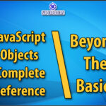 JavaScript Complete Object Reference Tutorial Beyond The Basics | Object Destructor Spread Operator