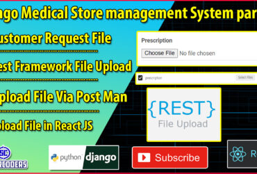 Django React Medical Store Management Part 34 | Rest Framework File Upload | React File Upload Tuts