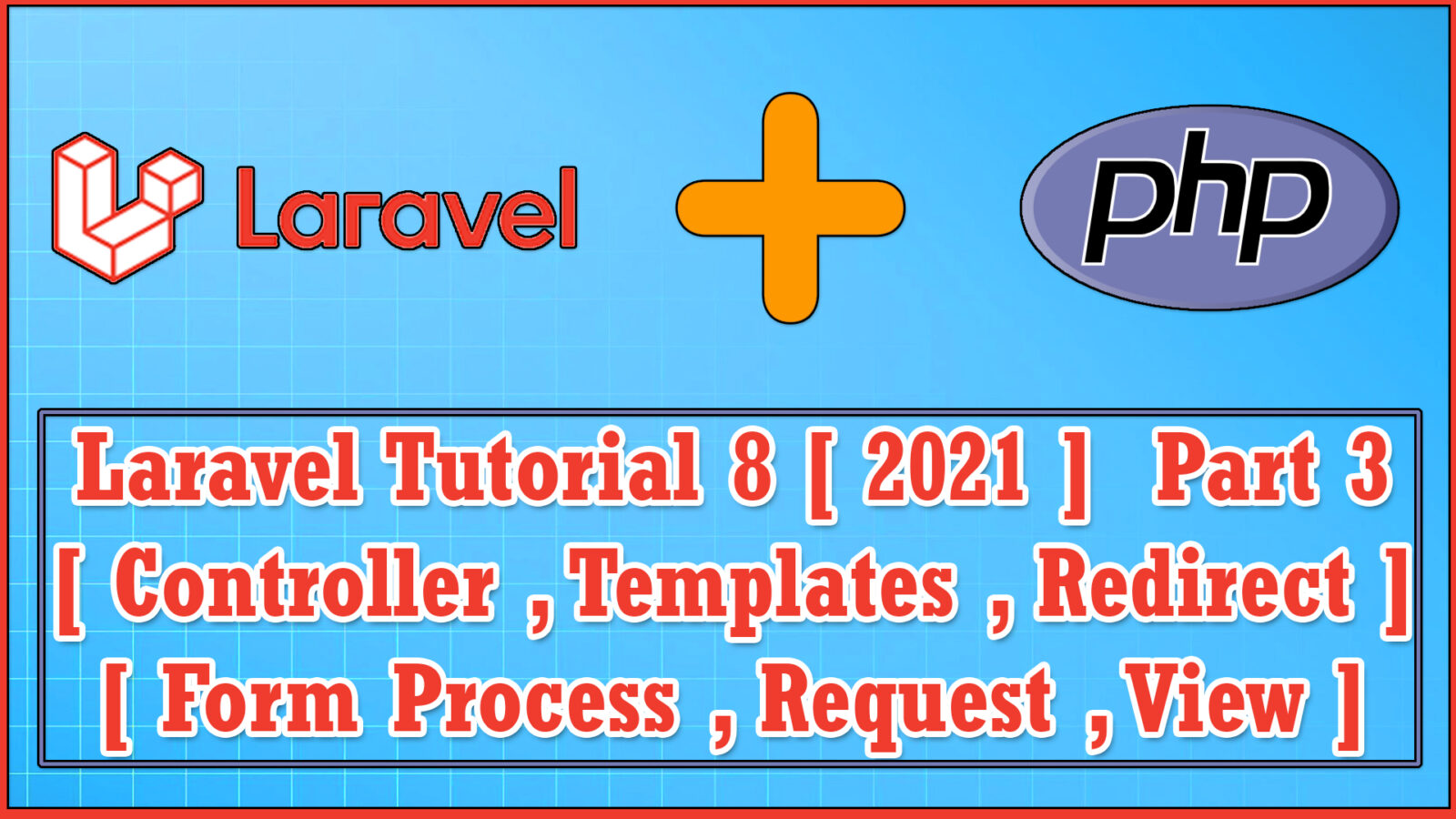 Laravel 8 (2021) PHP MVC Web framework Part 3 | Controller | Templates | View | Redirect | Request