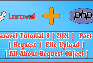 Laravel 8 (2021) PHP MVC Web framework Part 5 | All About Request Object | File Upload