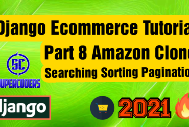 Python Django Ecommerce Tutorial Part 8 | Amazon Clone | Sorting Searching and Pagination Data List