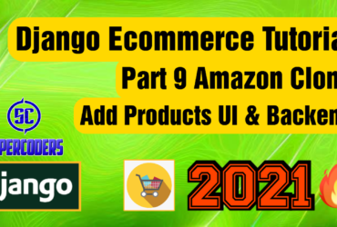Python Django Ecommerce Tutorial Part 9 | Amazon Clone | Add Products UI and Backend | TinyMce Edit